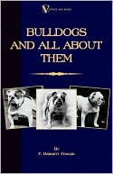 Bulldogs and All About Them written by F. Barrett Fowler
