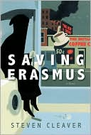Saving Erasmus: The Tale of a Reluctant Prophet book written by Steven Cleaver