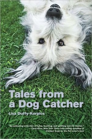 Tales from a Dog Catcher book written by Lisa Duffy-Korpics