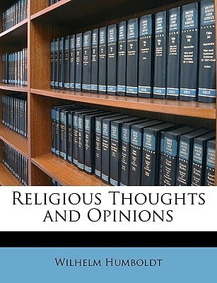 Religious Thoughts and Opinions book written by Humboldt, Wilhelm