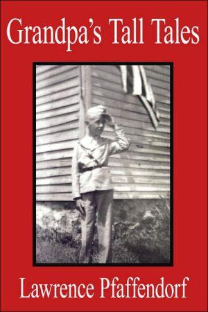 Grandpa's Tall Tales book written by Lawrence Pfaffendorf