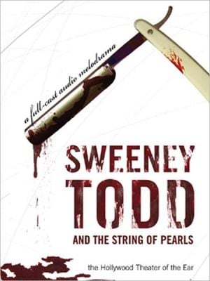 Sweeney Todd and the String of Pearls: An Audio Melodrama in Three Despicable Acts book written by Yuri Rasovski
