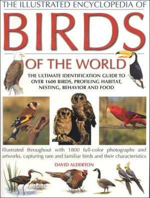 The Illustrated Encyclopedia of Birds of the World book written by David Alderton