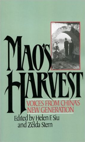 Mao's Harvest: Voices from China's New Generation book written by Helen F. Siu