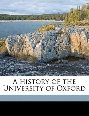 A History of the University of Oxford book written by Brodrick, George C. 1831