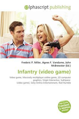 Infantry (Video Game) written by Frederic P. Miller