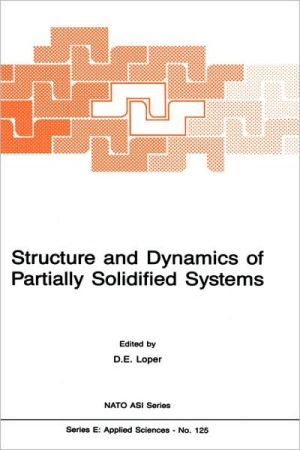 Structure and Dynamics of Partially Solidified Systems book written by D. Loper