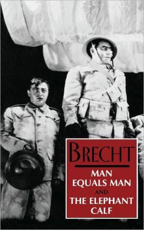 Man Equals Man and The Elephant Calf book written by Bertolt Brecht