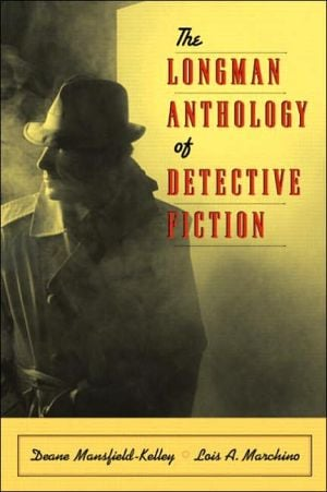 Longman Anthology of Detective Fiction book written by Deane Mansfield-Kelley