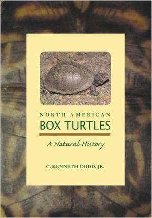 North American Box Turtles: A Natural History, Vol. 6 book written by C. Kenneth Dodd