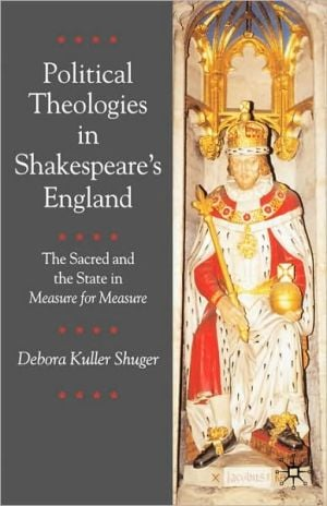 Political Theologies In Shakespeare's England book written by Debora Kuller Shuger