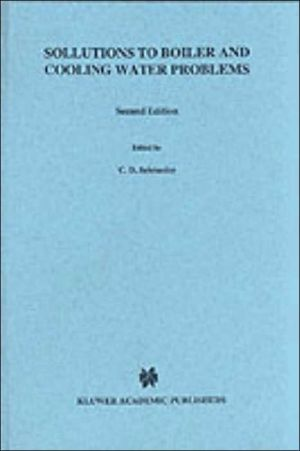 Solutions To Boiler And Cooling Water Problems book written by Charles D. Schroeder