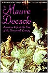 Mauve Decade: American Life at the End of the Nineteenth Century book written by Thomas Beer