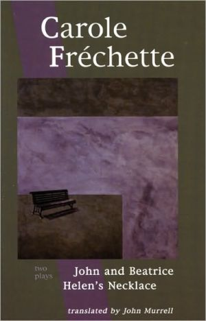Carole Frechette: Two Plays book written by Carole Frechette