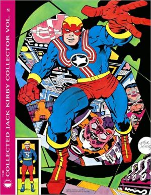 Collected Jack Kirby Collector, Volume 2 book written by Jack Kirby