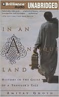 In an Antique Land: History in the Guise of a Traveler's Tale book written by Amitav Ghosh