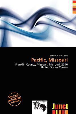 Pacific, Missouri written by Emory Christer