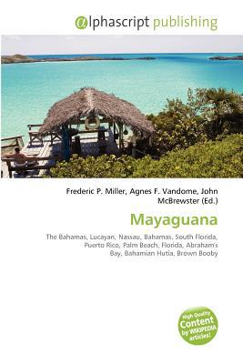 Mayaguana written by Frederic P. Miller