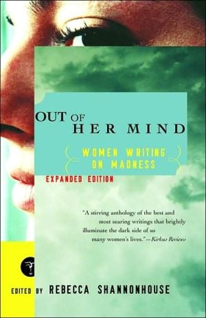 Out of Her Mind: Women Writing on Madness written by Rebecca Shannonhouse