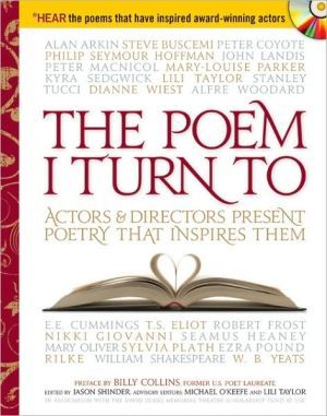 The Poem I Turn To: Actors and Directors Present Poetry That Inspires Them book written by Jason Shinder