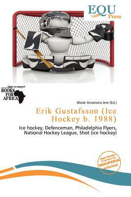 Erik Gustafsson (Ice Hockey B. 1988) written by Wade Anastasia Jere