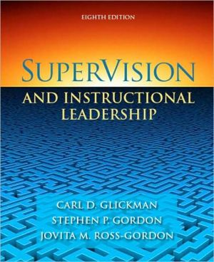 Supervision and Instructional Leadership written by Carl D. Glickman