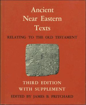 Ancient Near Eastern Texts Relating to the Old Testament with Supplement written by James B. Pritchard