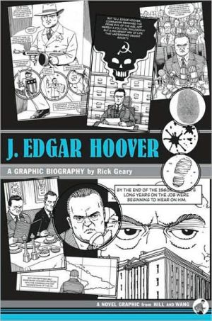 J. Edgar Hoover: A Graphic Biography book written by Rick Geary