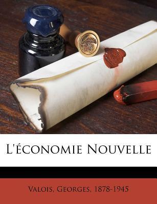 L'Economie Nouvelle book written by 1878-1945, Valois Georges