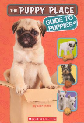 The Puppy Place Guide to Puppies book written by Ellen Miles