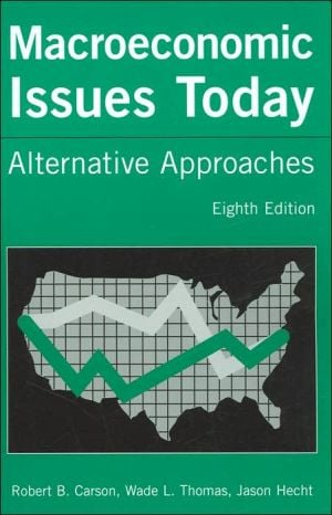 Macroeconomic Issues Today: Alternative Approaches book written by Robert B. Carson