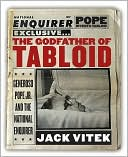 The Godfather of Tabloid: Generoso Pope Jr. and the National Enquirer book written by Jack Vitek