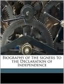 Biography of the Signers to the Declaration of Independence book written by John Sanderson
