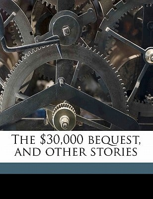 The $30,000 Bequest, and Other Stories book written by Twain, Mark , Judd, Ida Benfry