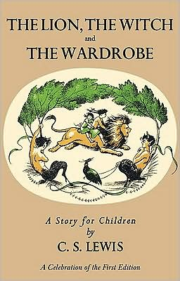 The Lion, the Witch and the Wardrobe: A Celebration of the First Edition book written by C. S. Lewis