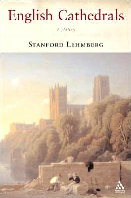 English Cathedrals: A History book written by Stanford E. Lehmberg
