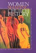 Women Shaping Church History book written by Lynn Figueroa