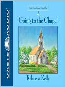 Going to the Chapel book written by Rebecca Kelly