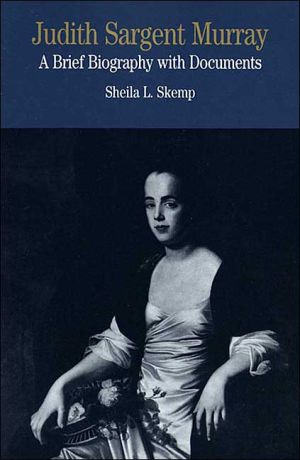 Judith Sargent Murray: A Brief History with Documents, Vol. 1 book written by Sheila L. Skemp