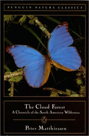 Cloud Forest: A Chronicle of the South American Wilderness book written by Peter Matthiessen