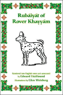 Rubaiyat of Rover Khayyam book written by Edward Fitzhound