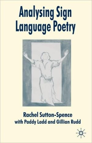 Analysing Sign Language Poetry book written by Rachel Sutton-Spence