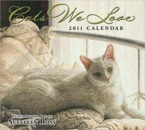 2011 Cats We Love Wall Calendar book written by Sueellen Ross