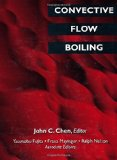 Convective Flow Boiling book written by John C. Chen