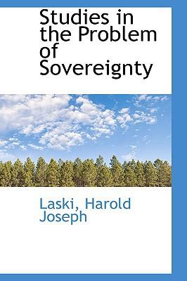 Studies in the Problem of Sovereignty book written by Laski Harold Joseph