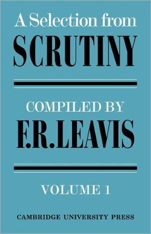 Selection from Scrutiny, Vol. 1 book written by Frank R. Leavis