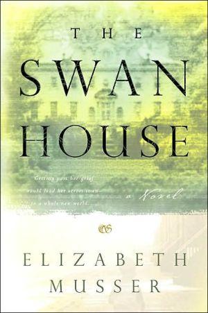 Swan House: A Novel book written by Elizabeth Musser