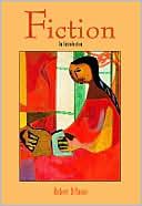 Fiction: An Introduction book written by Robert DiYanni