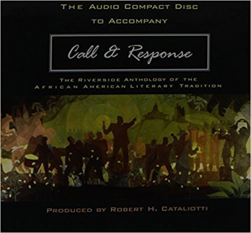 Call and Response: The Riverside Anthology of the African American Literary Tradition CD written by Patricia Liggins Hill