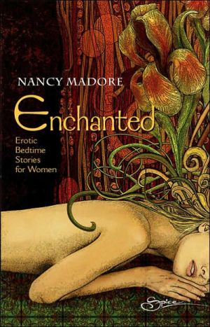 Enchanted: Erotic Bedtime Stories For Women book written by Nancy Madore